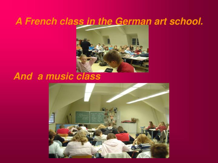 A French class in the German art school.