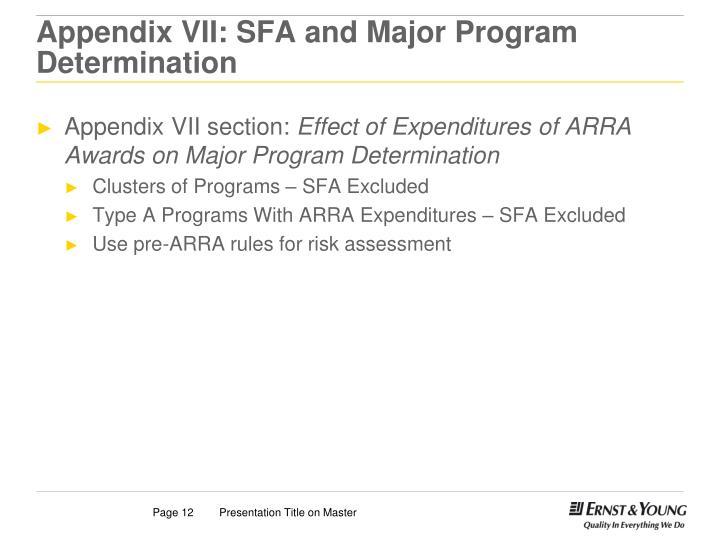 Appendix VII: SFA and Major Program Determination