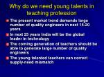 why do we need young talents in teaching profession