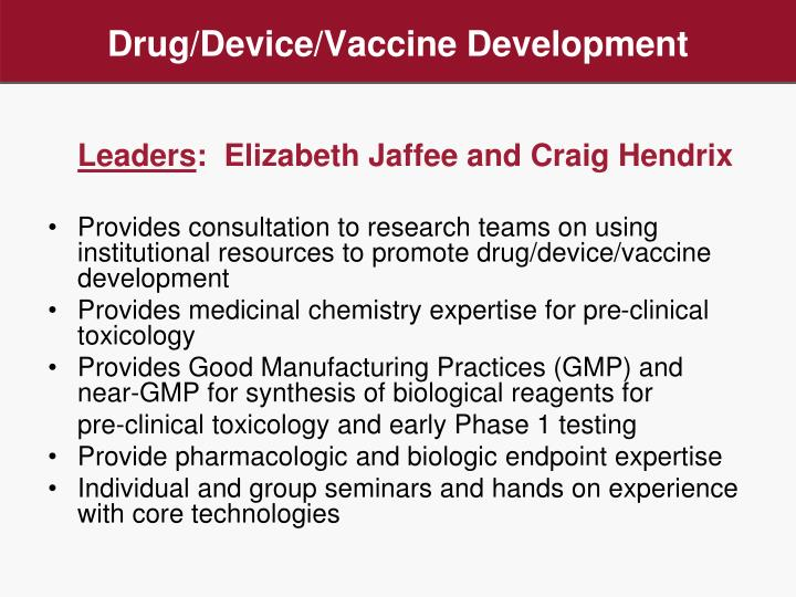 Drug/Device/Vaccine Development
