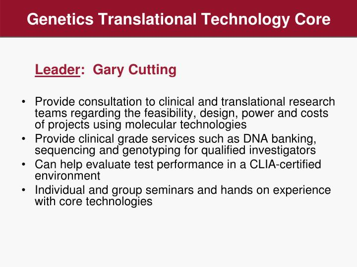 Genetics Translational Technology Core