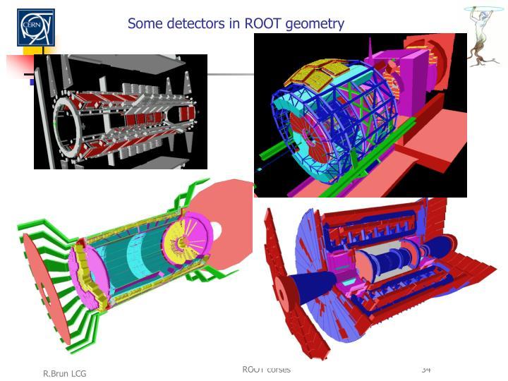 Some detectors in ROOT geometry