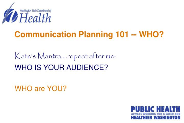 Communication Planning 101 -- WHO?