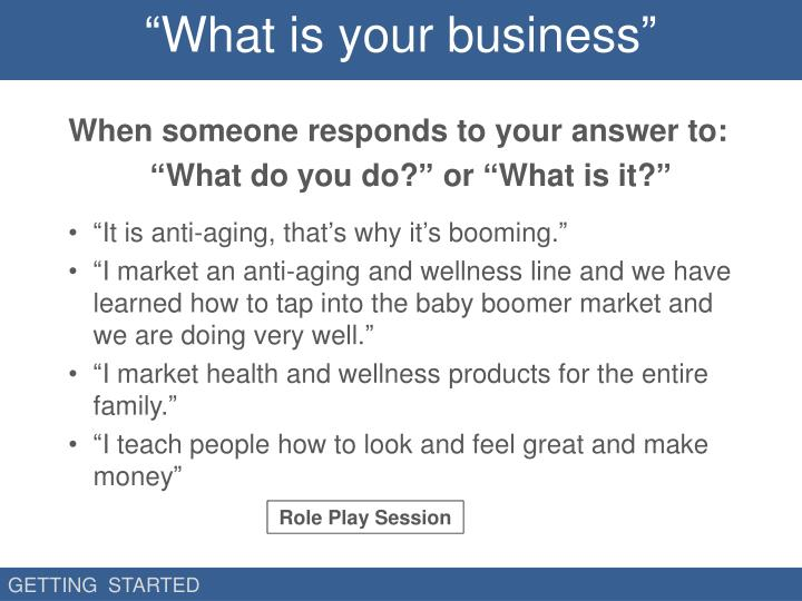 """""""What is your business"""""""