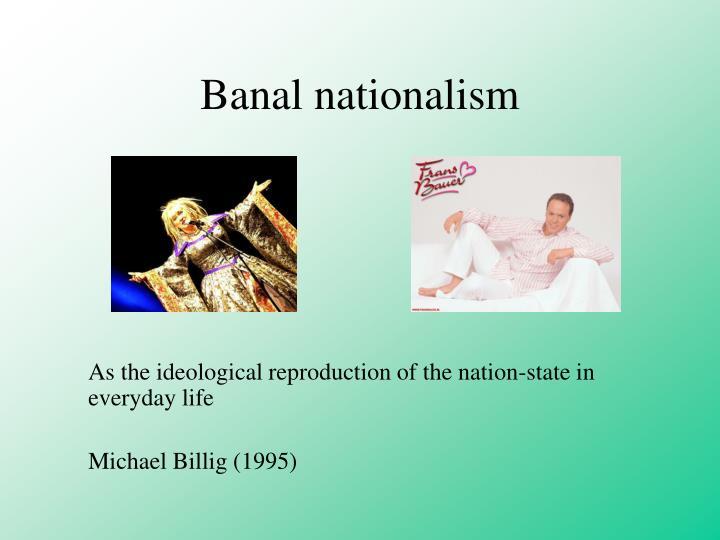 banal nationalism billig michael