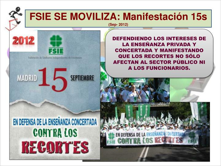 FSIE SE MOVILIZA: Manifestación 15s