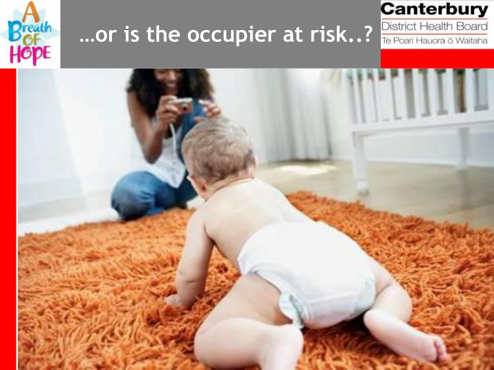 …or is the occupier at risk..?
