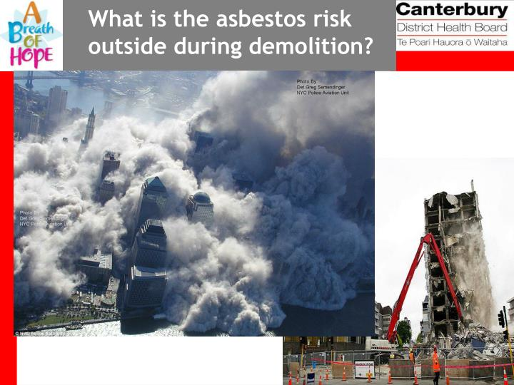 What is the asbestos risk outside during demolition?