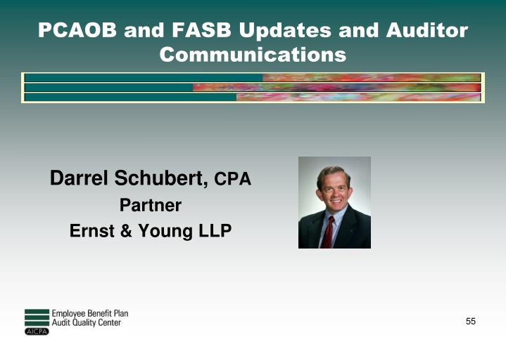 PCAOB and FASB Updates and Auditor Communications