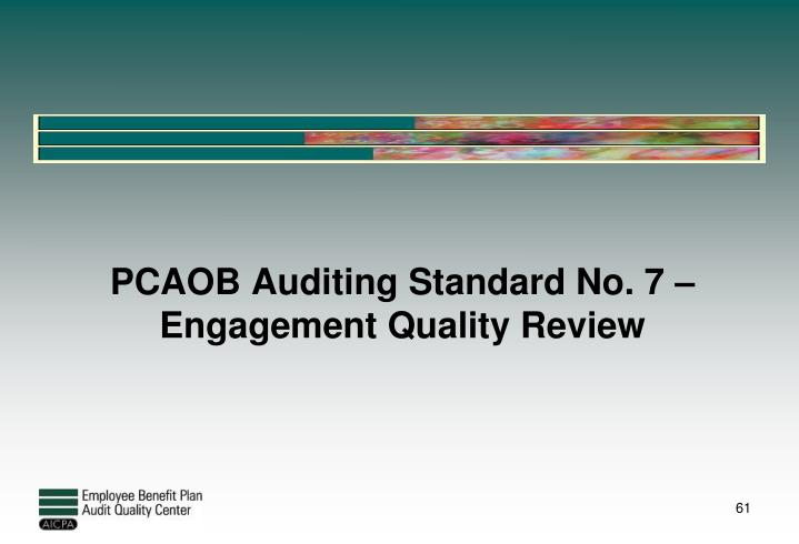 PCAOB Auditing Standard No. 7 – Engagement Quality Review