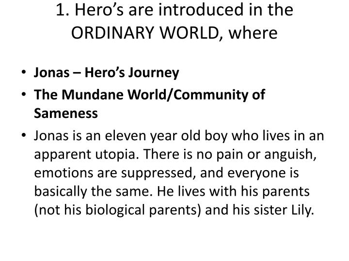 1 hero s are introduced in the ordinary world where