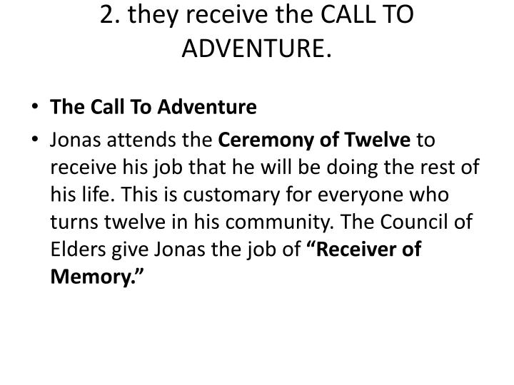 2 they receive the call to adventure