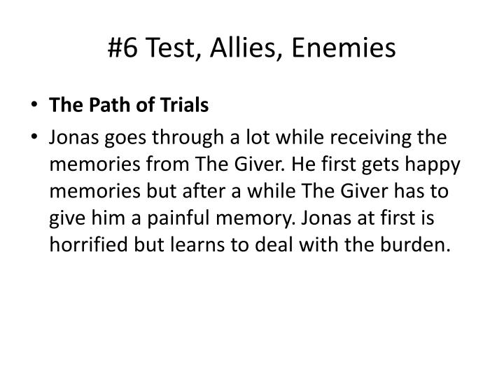 #6 Test, Allies, Enemies
