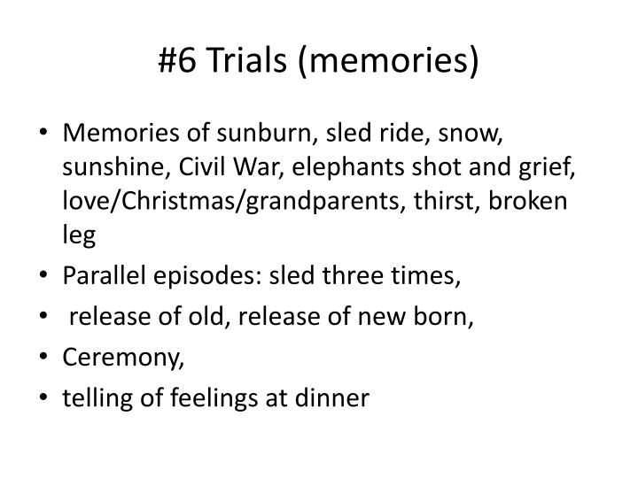 #6 Trials (memories)