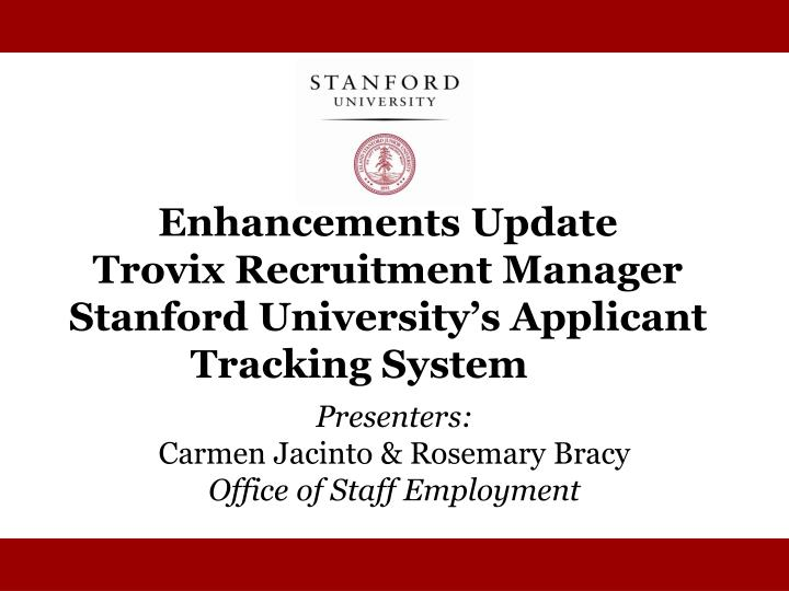Enhancements update trovix recruitment manager stanford university s applicant tracking system