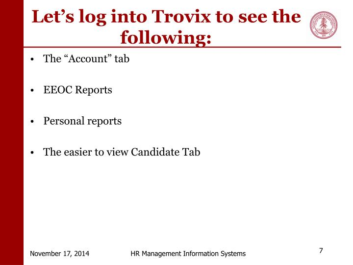 Let's log into Trovix to see the following: