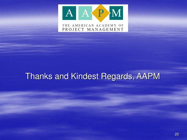 Thanks and Kindest Regards, AAPM