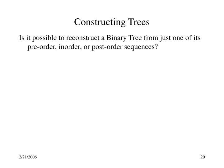 Constructing Trees
