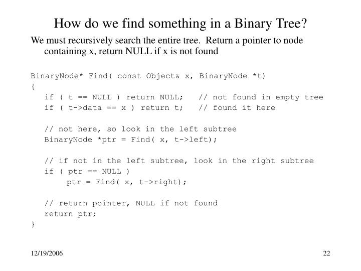 How do we find something in a Binary Tree?