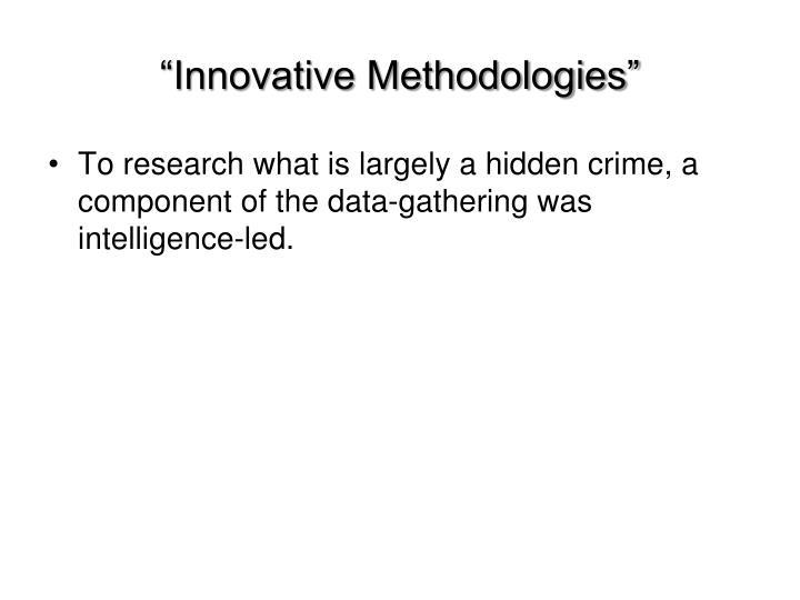 """Innovative Methodologies"""