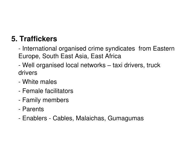 5. Traffickers