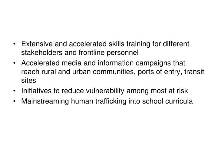 Extensive and accelerated skills training for different stakeholders and frontline personnel