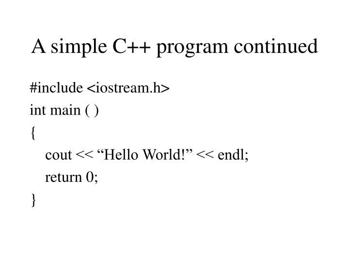 A simple C++ program continued