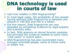 dna technology is used in courts of law3