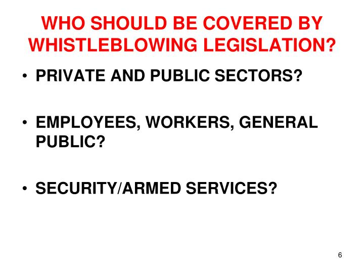WHO SHOULD BE COVERED BY WHISTLEBLOWING LEGISLATION?