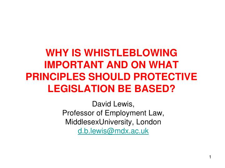 Why is whistleblowing important and on what principles should protective legislation be based
