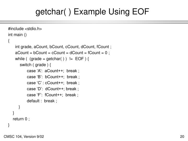 getchar( ) Example Using EOF