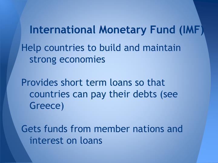 International Monetary Fund (IMF)