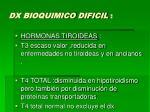 dx bioquimico dificil