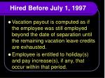 hired before july 1 1997