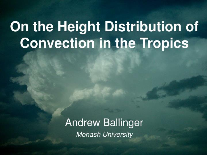 on the height distribution of convection in the tropics n.
