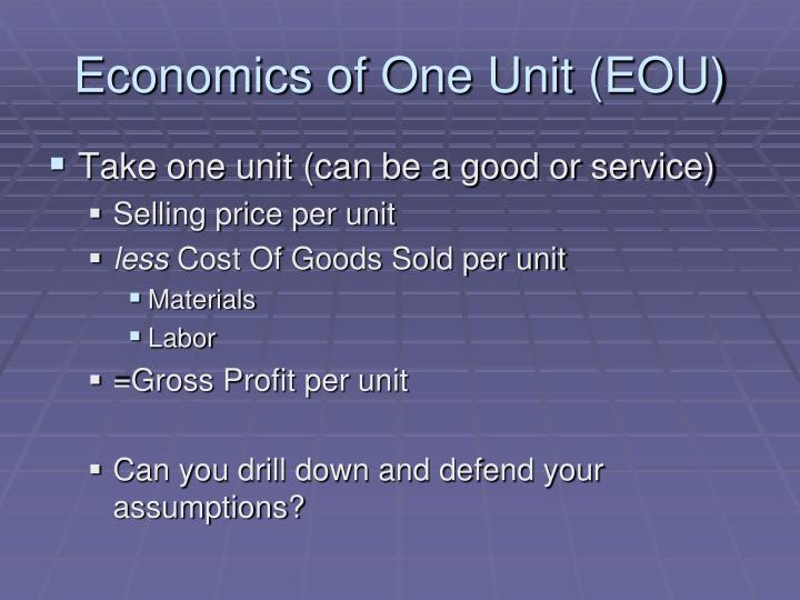 Economics of one unit eou