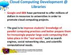 cloud computing development @ libraries