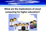 what are the implications of cloud computing for higher education
