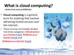 what is cloud computing some more serious definitions1