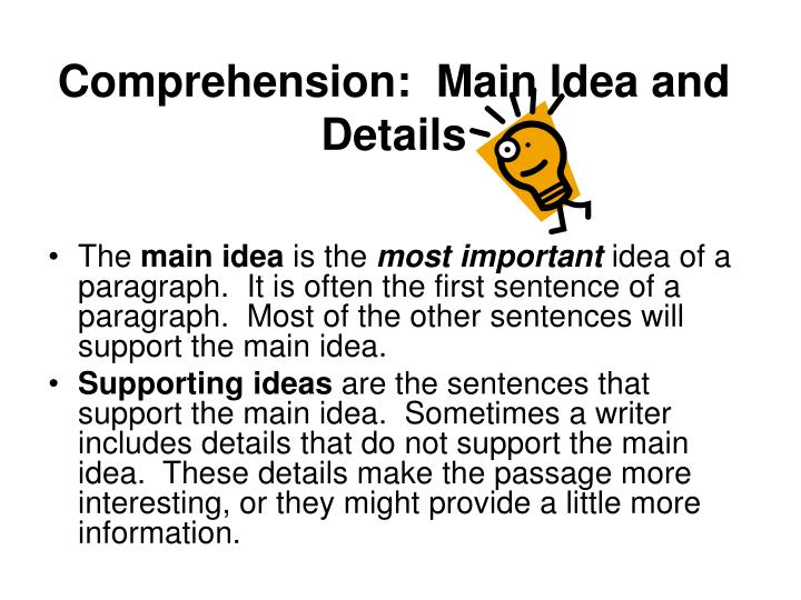 Comprehension:  Main Idea and Details