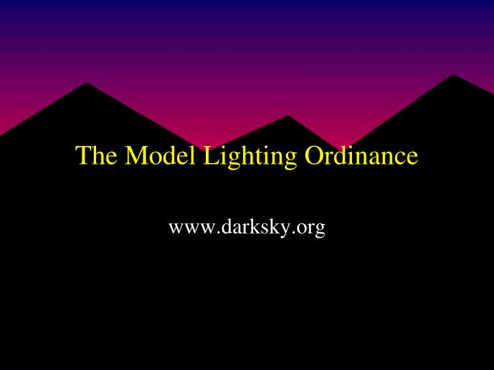 The Model Lighting Ordinance