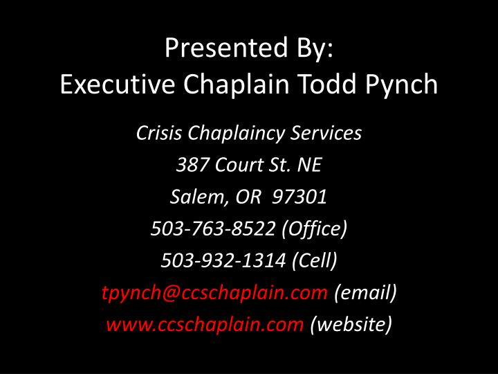 Presented by executive chaplain todd pynch