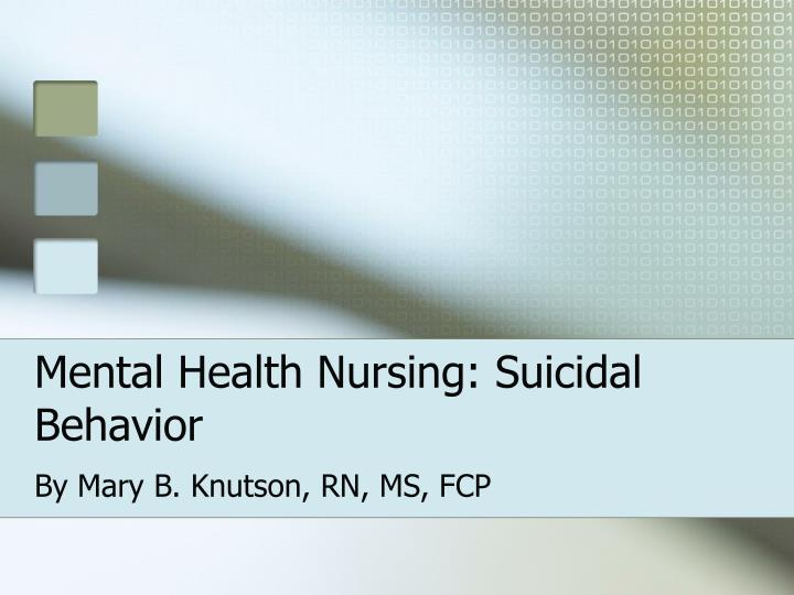 Mental health nursing suicidal behavior