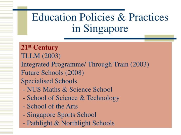 Education Policies & Practices in Singapore