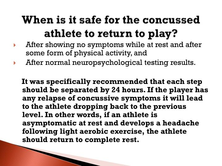 When is it safe for the concussed athlete to return to play?