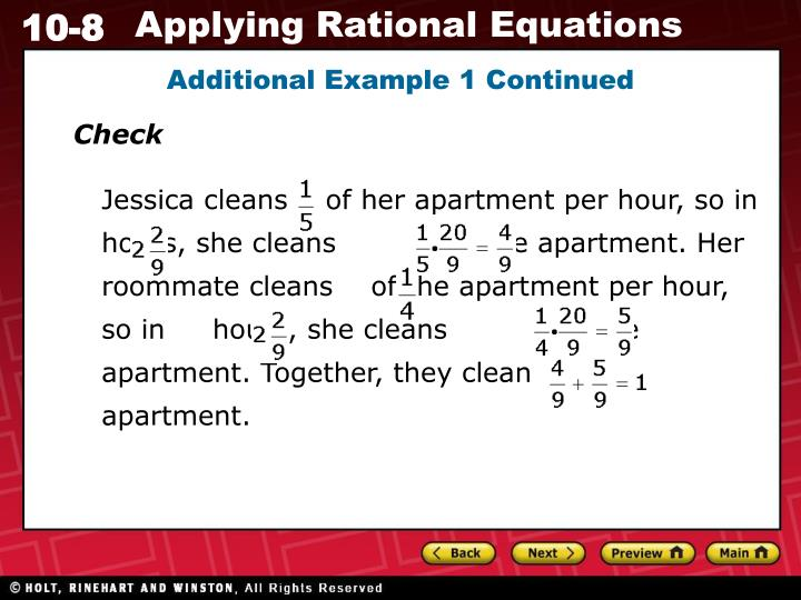 Jessica cleans    of her apartment per hour, so in     hours, she cleans            of the apartment. Her roommate cleans    of the apartment per hour, so in     hours, she cleans            of the apartment. Together, they clean         apartment.