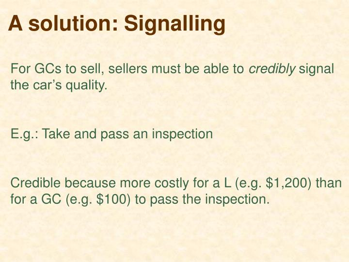 A solution: Signalling