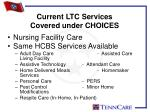 current ltc services covered under choices