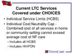current ltc services covered under choices1