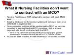 what if nursing facilities don t want to contract with an mco